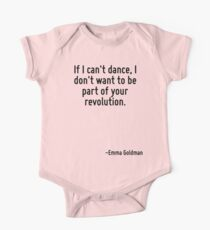 If I can't dance, I don't want to be part of your revolution. Kids Clothes