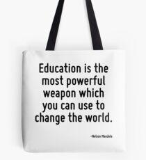 Bildung ist die mächtigste Waffe, mit der Sie die Welt verändern können. Tote Bag