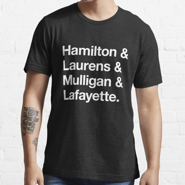 Helvetica Hamilton and Laurens and Mulligan and Lafayette (White on Black) Essential T-Shirt