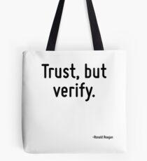 Vertraue, aber überprüfe. Tote Bag