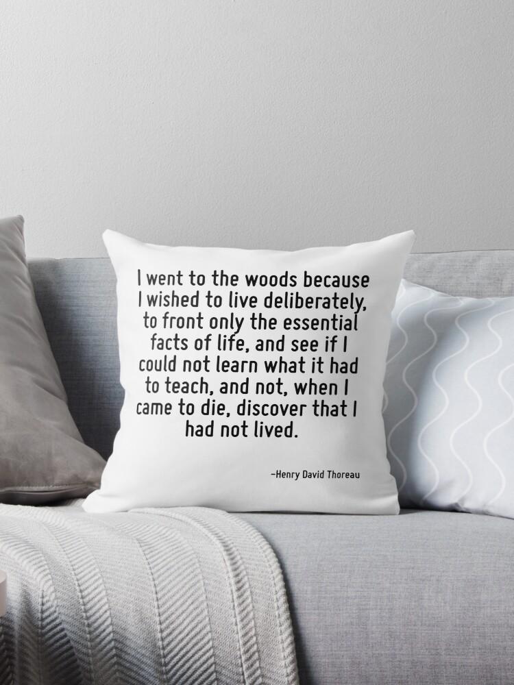 Cojines «Fui al bosque porque deseaba vivir deliberadamente, para ...