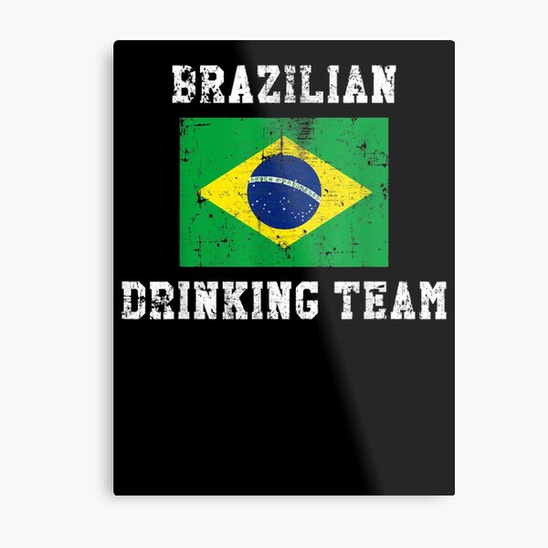 Brazilian Drinking Team National Pride Metal Print