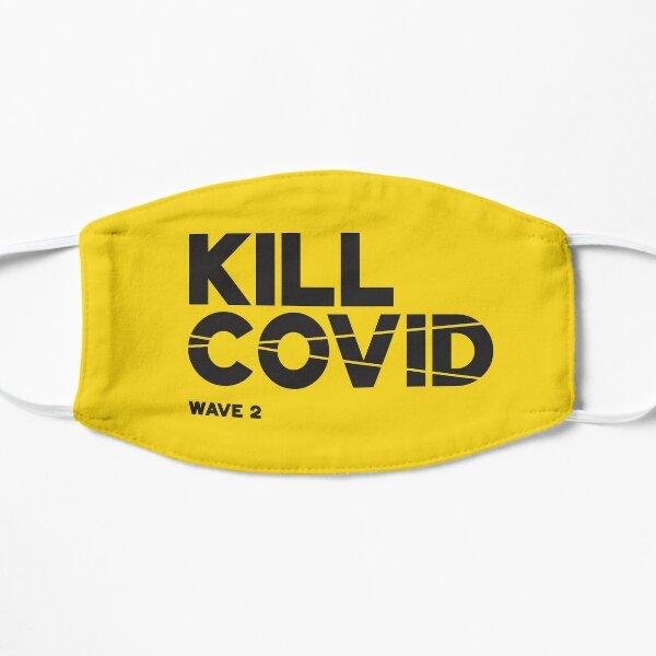 Kill Covid - Wave 2 Flat Mask