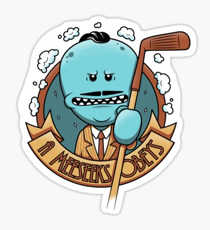 A Meeseeks Obeys Sticker