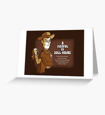 A Fistful of Doll Hairs Greeting Card