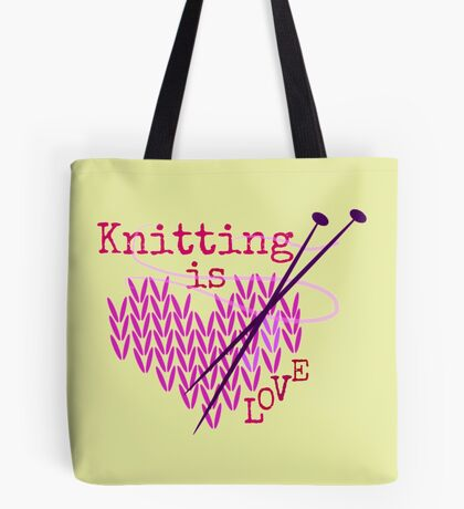 Knitting is LOVE ... Tote Bag