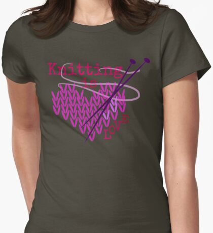 Knitting is LOVE ... T-Shirt