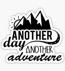Another Day Another Adventure Motivational Sticker