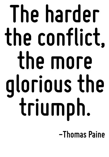 the harder the conflict