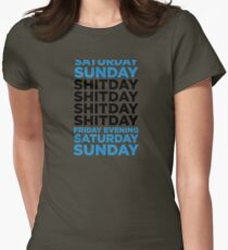 The shit day in a week! Womens Fitted T-Shirt