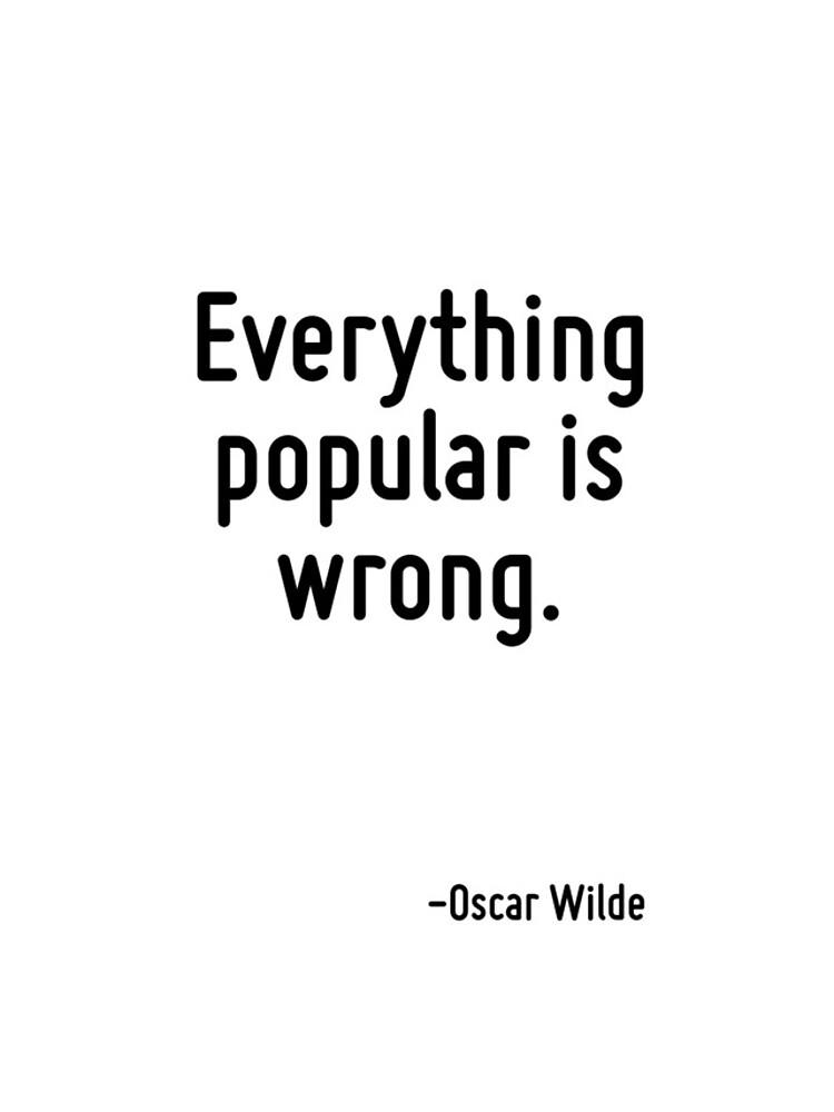 Alles beliebte ist falsch. von TerrificPenguin