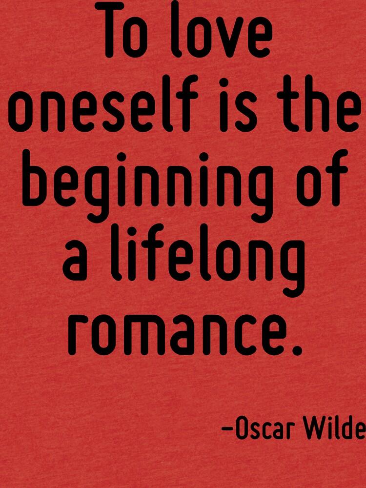 Sich selbst zu lieben ist der Beginn einer lebenslangen Romanze. von TerrificPenguin