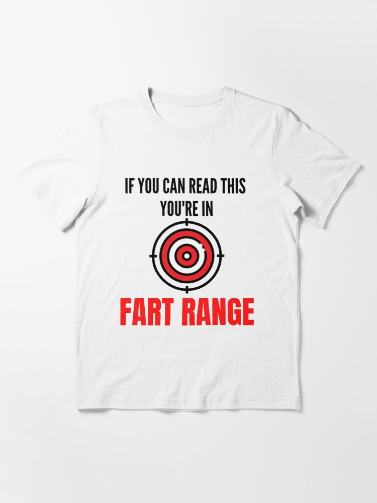 if You Can read this You/'re in Fart Range funny Gift Costume T-Shirt