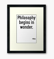 Philosophy begins in wonder. Framed Print