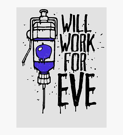 Will Work For Eve Photographic Print
