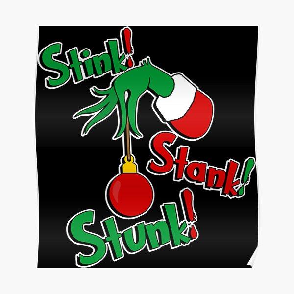 Grinchhh - Stink! Stank! Stunk! (non-distressed) T-Shirt Poster