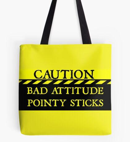 Caution--Bad Attitude, Pointy Sticks ... Tote Bag