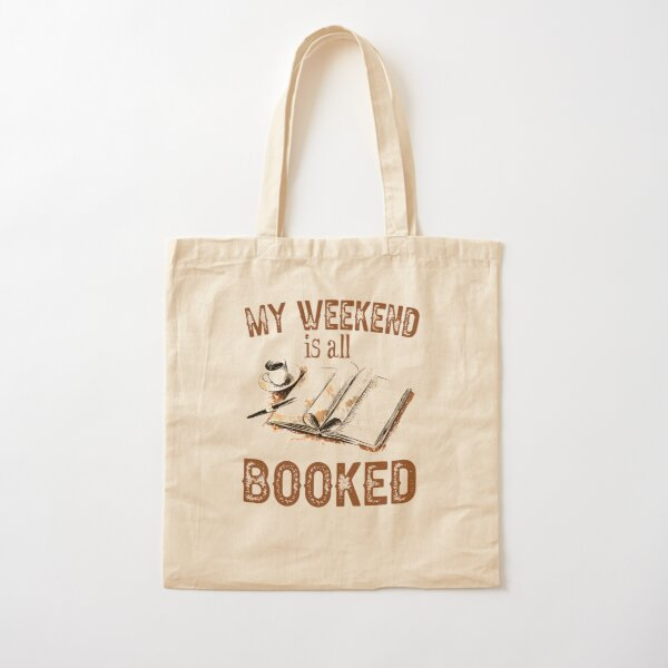 My Weekend Is All Booked Cotton Tote Bag