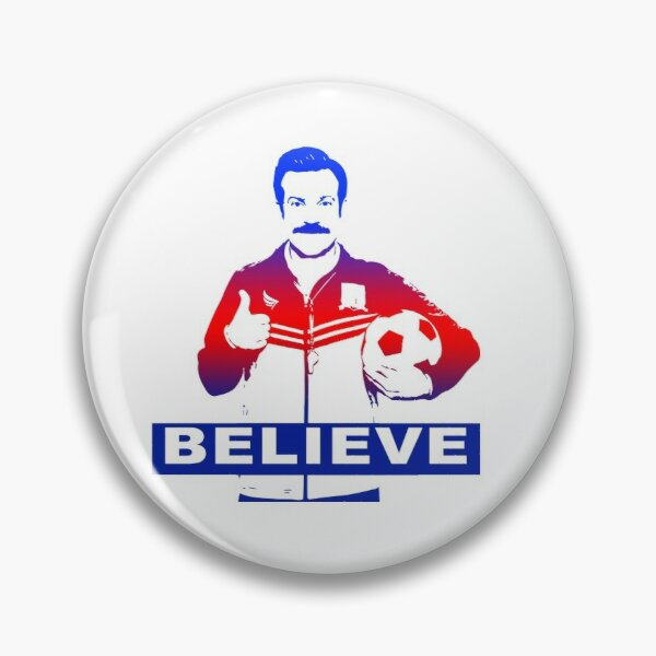 Ted Lasso Believe Richmond Football / Soccer Coach Pin