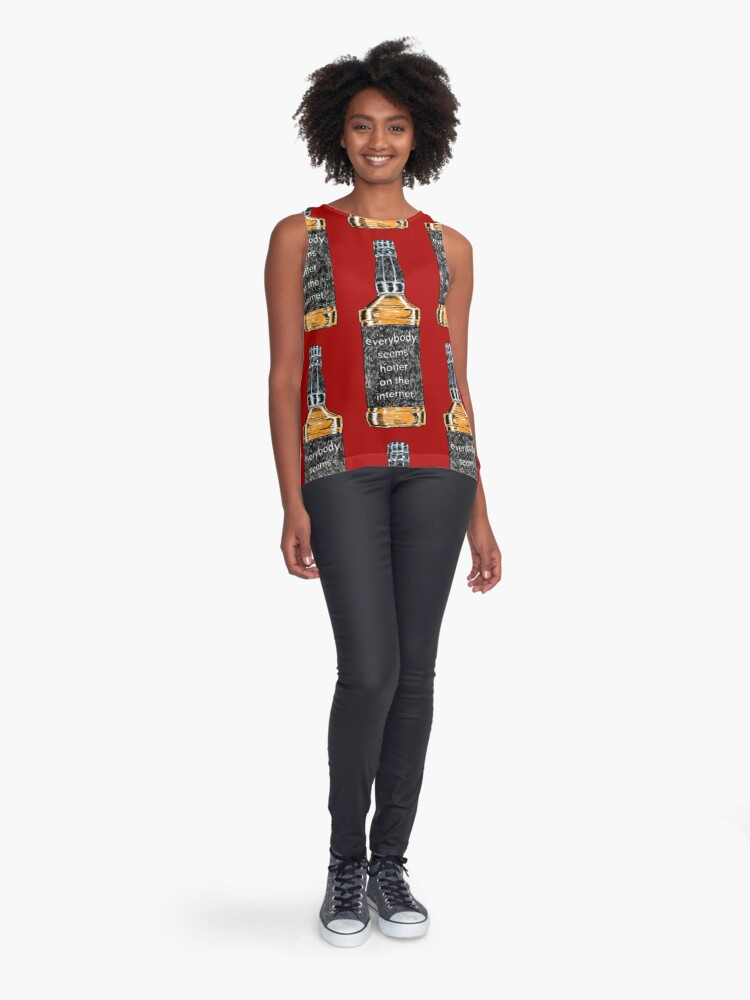 Alternate view of Everybody Seems Hotter on the Internet Sleeveless Top