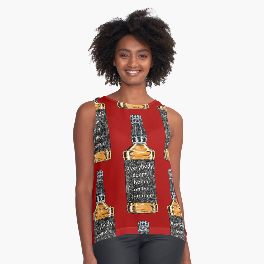 Everybody Seems Hotter on the Internet Sleeveless Top