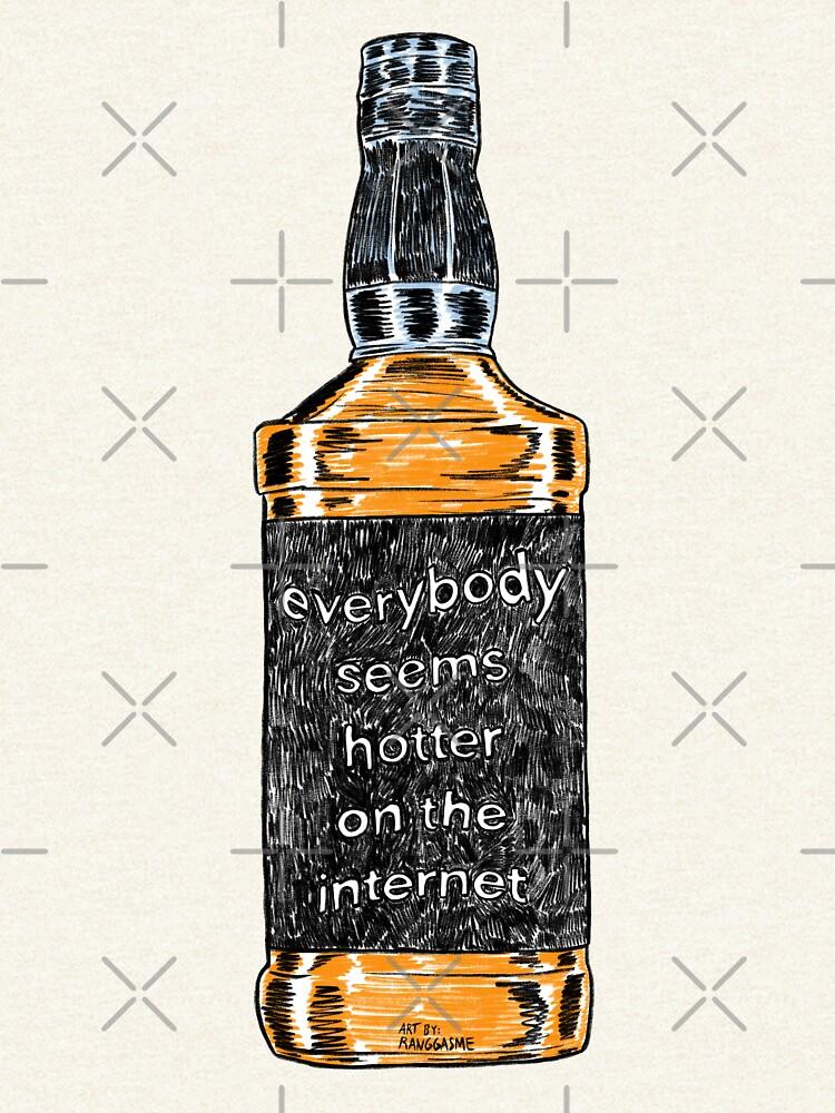 Everybody Seems Hotter on the Internet (Black) by Ranggasme