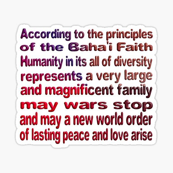 THE BAHA'I FAITH LAYS THE FOUNDATION FOR UNITY AND WORLD PEACE Sticker