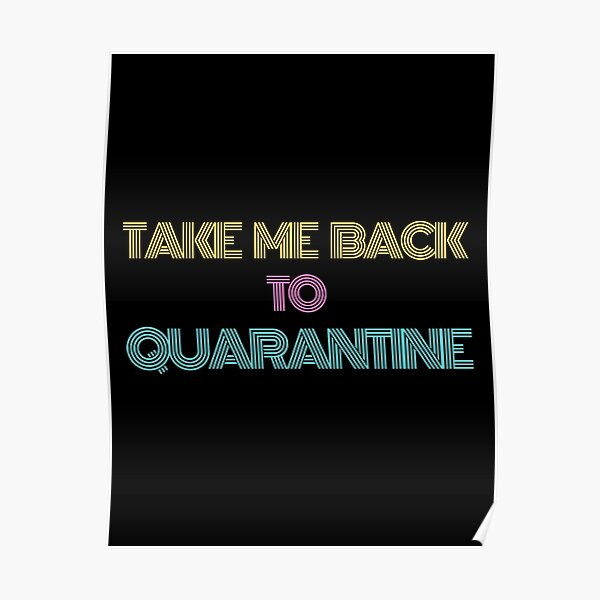 Take Me Back to Quarantine Neon Poster