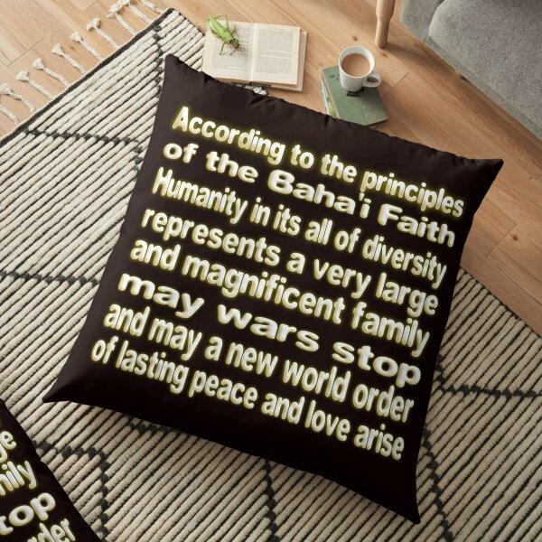 THE BAHA'I FAITH LAYS THE FOUNDATION FOR UNITY AND WORLD PEACE Floor Pillow