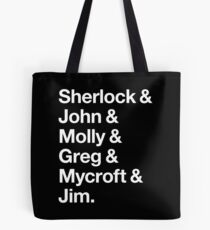 Helvetica Sherlock and John and Molly and Greg and Mycroft and Jim. (Dark Background) Tote Bag