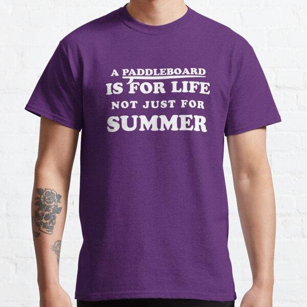 ¡Una tabla de remo es para toda la vida, no solo para el verano! Camiseta clásica