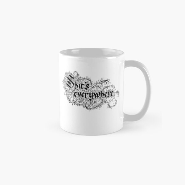 Shit's Everywhere Classic Mug