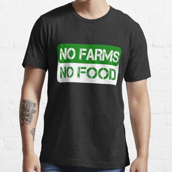 No Farms No Food Essential T-Shirt