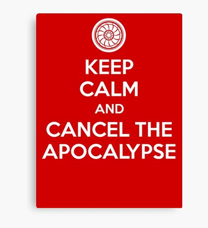 Keep Calm and Cancel the Apocalypse Canvas Print