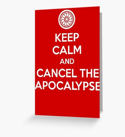 Keep Calm and Cancel the Apocalypse Greeting Card