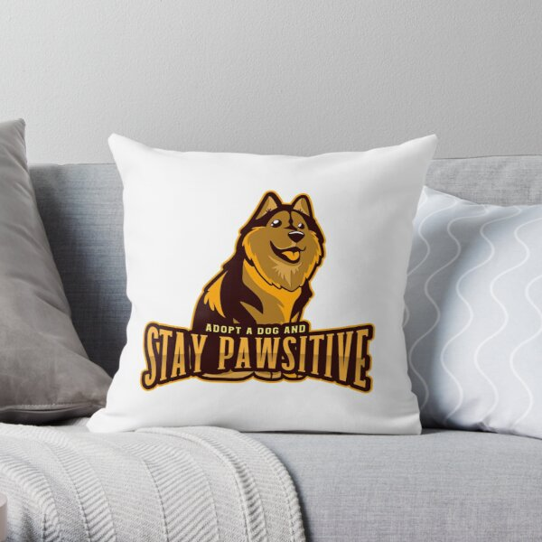 Adopt Don't Shop Adopt A Dog And Stay Pawsitive  Throw Pillow
