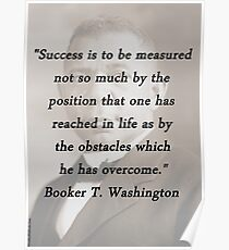 Success Is to Be Measured - Booker T. Washington Poster