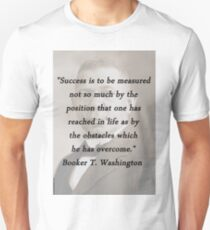 Success Is to Be Measured - Booker T. Washington T-Shirt