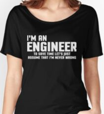 I'm An Engineer Funny Quote Women's Relaxed Fit T-Shirt