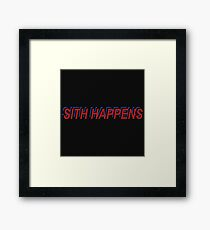 Star Wars Episode 7 Inspired ' Sith Happens ' Sh*t Happens Parody Framed Print