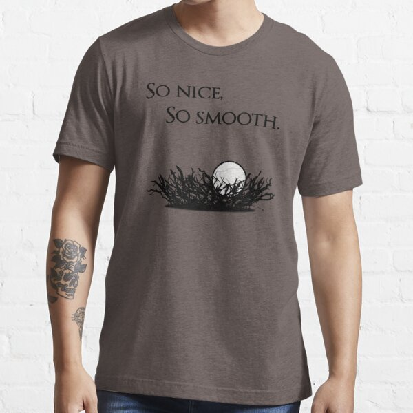 Give us smooth! Essential T-Shirt