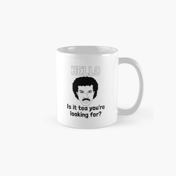 Hello, is it tea you're looking for?  Classic Mug