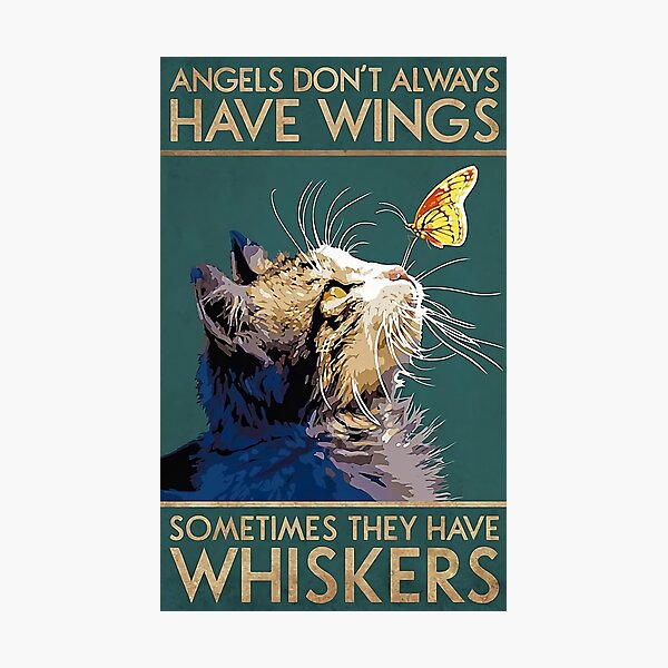 Angels Dont Always Have Wings Photographic Print