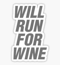 Will run for wine Sticker