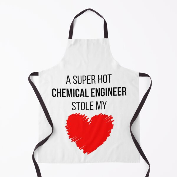 Hot Chemical Engineer Stole my Heart Funny Chemical engineering quote Apron