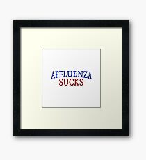 Affluenza Sucks Framed Print