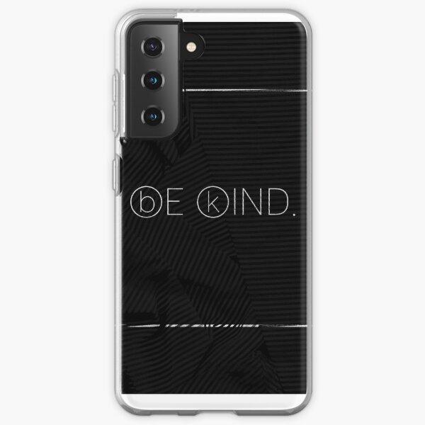 be kind. Samsung Galaxy Soft Case
