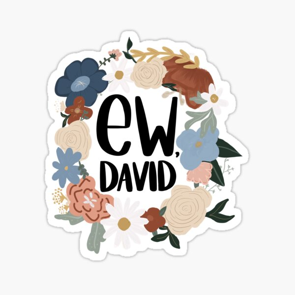 Ew, David Glossy Sticker
