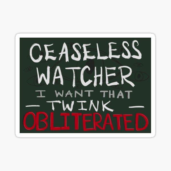 Ceaseless Watcher Quote Sticker