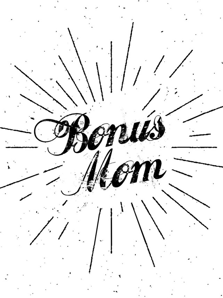 Bonus Mom by stepmomgifts